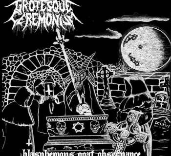Grotesque Ceremonium - Blasphemous Goat Observance