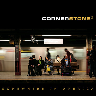 CORNERSTONE Somewhere in America