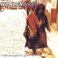 Tell Someone Who Cares – Wonderboom (2003), Gresham Records, CDDGR1561
