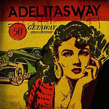 Adelitas Way - Getaway rock lyrics