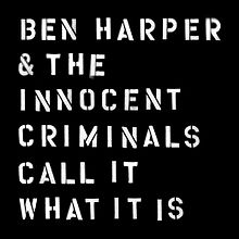 Ben Harper - Call it what it is letras