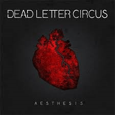 Dead Letter Circus - Aesthesis progressive lyrics