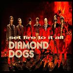 diamond dogs - set fire to it all