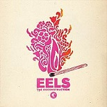 Eels - The desconstruction