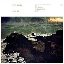 Fleet Foxes - Crack-up folk lyrics