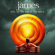 James - Girl at the end of the world lyrics