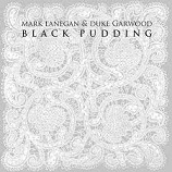 mark lanegan duke garwood black pudding