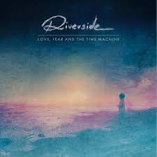 Riverside - Love, fear and the time machine album