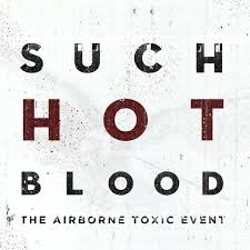 the airborne toxic event such hot blood