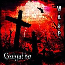 WASP - Golgotha lyrics