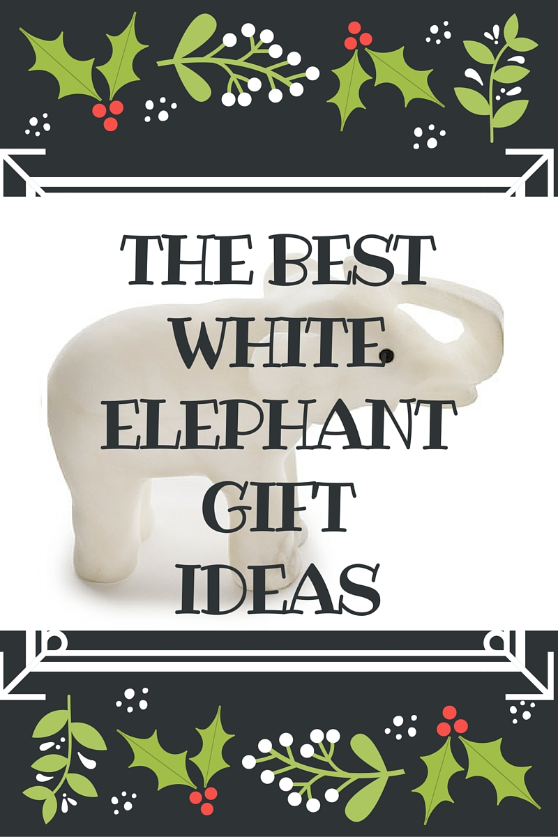 the best white elephant gift ideas rockanddroolcom