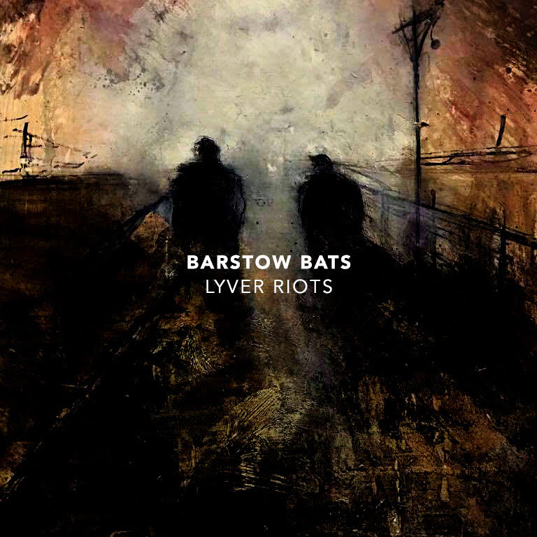 Album Review: Lyver Riots (Barstow Bats)
