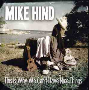 """Mike Hind's EP """"This Is Why We Can't Have Nice Things"""""""