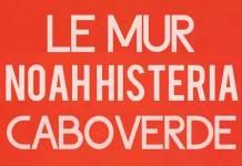 le-mur-noah-histeria-caboverde
