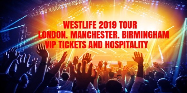 Westlife VIP Ticket Packages & Hospitality | London