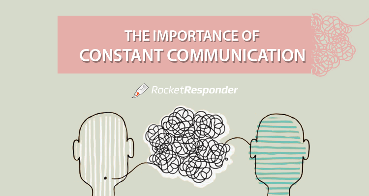 The Importance Of Constant Communication