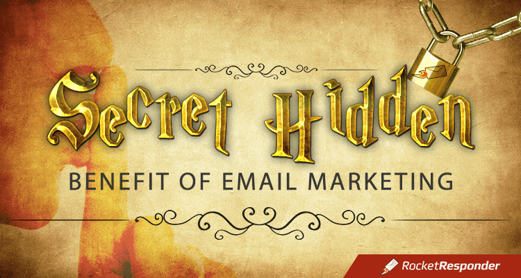 A Secret Hidden Benefit Of Email Marketing