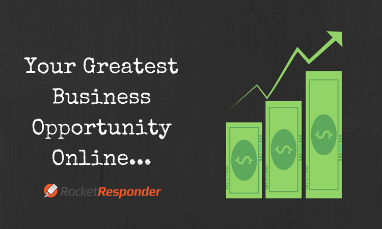 Your Greatest Business Opportunity Online