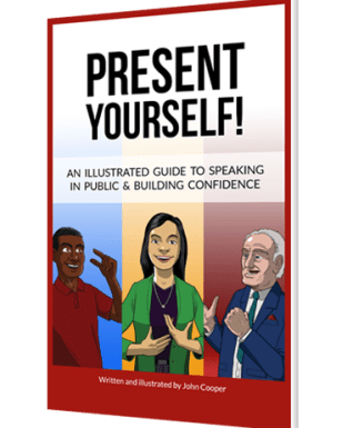 Present Yourself!: An illustrated guide to speaking in public and building confidence