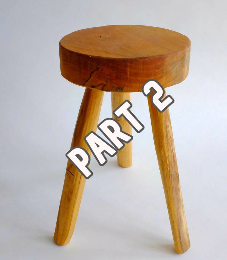 3 legged stool - part 2
