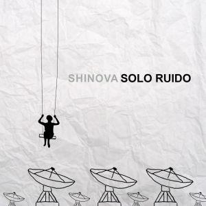 """SHINOVA lanza el sencillo """"Solo Ruido"""""""