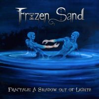 Frozen Sand - Fractals: A Shadow out of Lights (2017) - Review