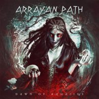 Arrayan Path - Dawn of Aquarius (2017) - Review