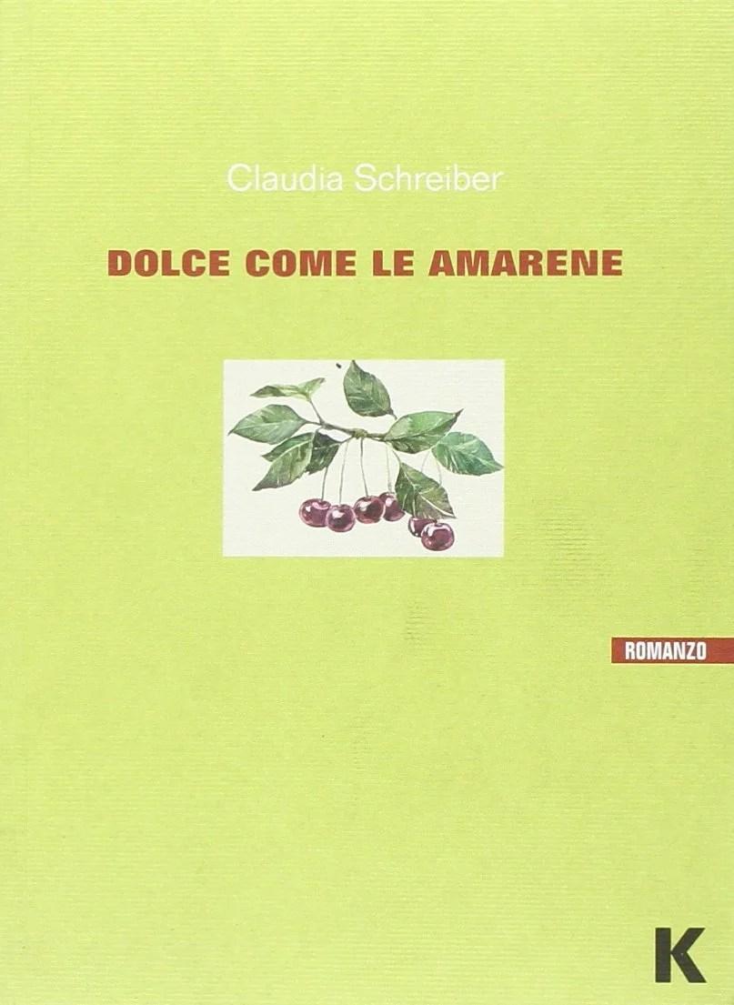 Recensione di Dolce Come Le Amarene – Claudia Schreiber