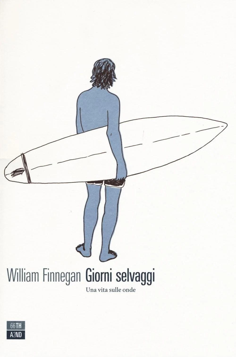 Recensione di Giorni Selvaggi – William Finnegan
