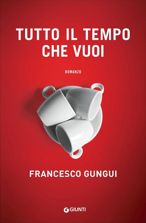 Recensione di Tutto Il Tempo Che Vuoi – Francesco Gungui