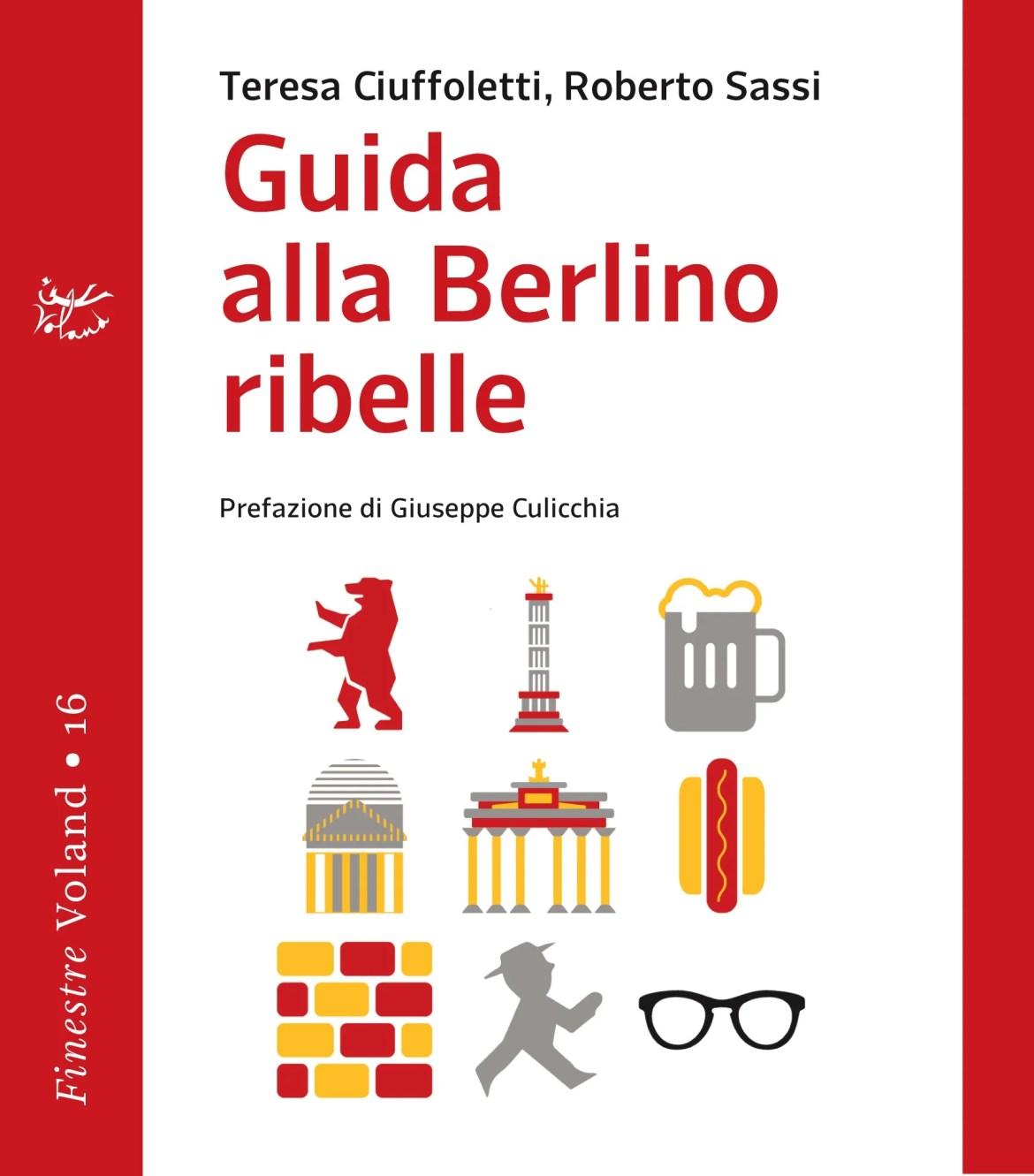 Recensione di Guida Alla Berlino Ribelle – Ciuffoletti-Sassi