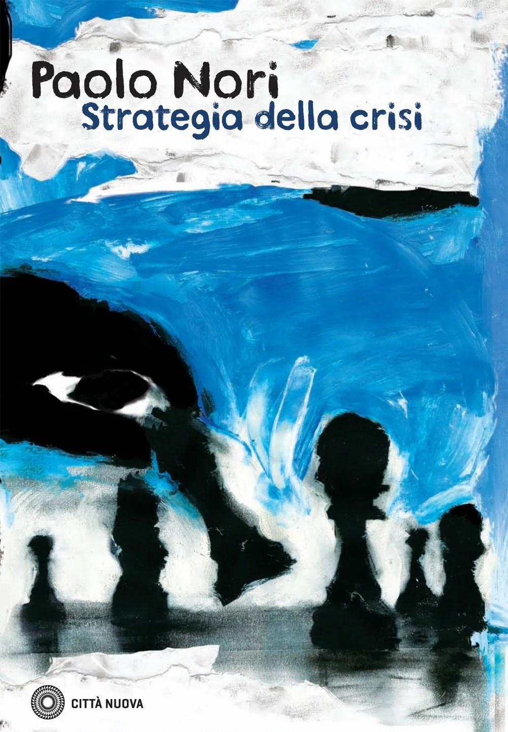Recensione di Strategia Della Crisi – Paolo Nori
