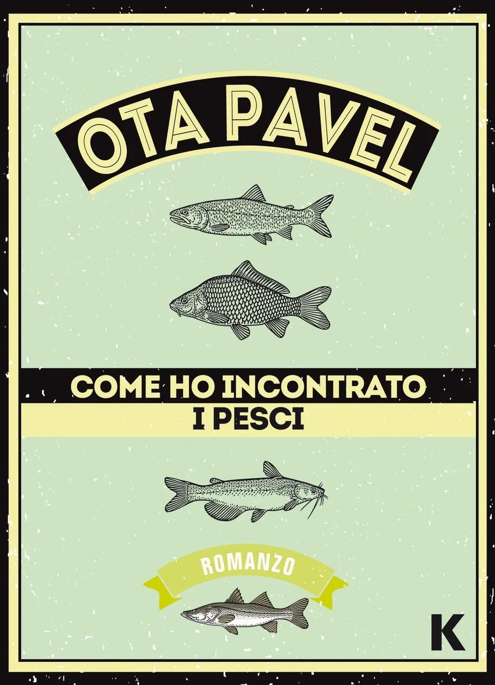 Recensione di Come Ho Incontrato I Pesci – Ota Pavel