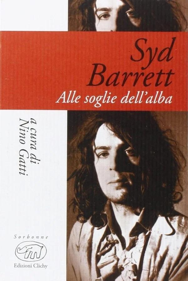 Recensione di Syd Barrett Alle Soglie Dell'Alba – Nino Gatti