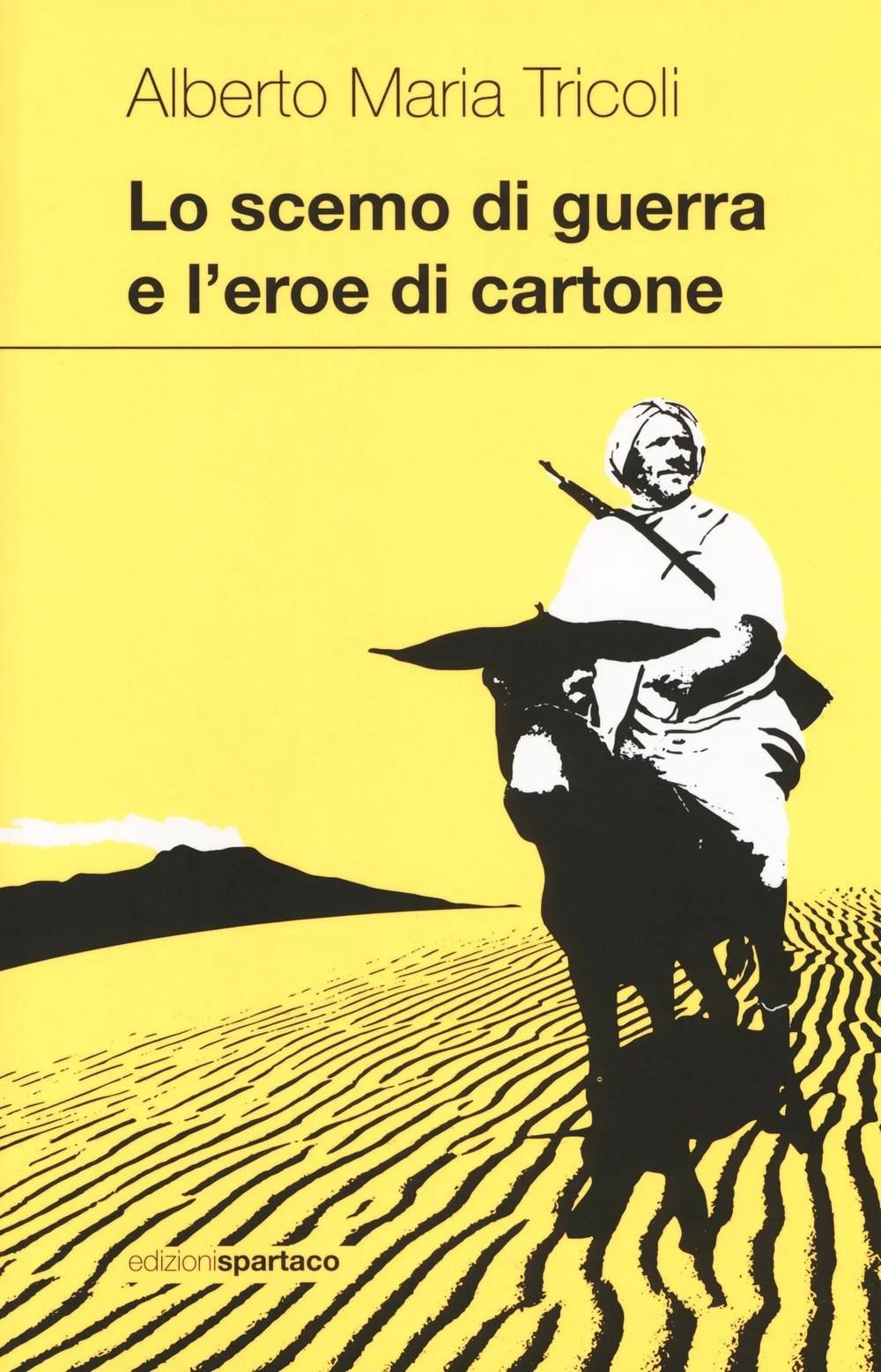 Recensione di Lo Scemo Di Guerra E L'Eroe Di Cartone – A.M. Tricoli