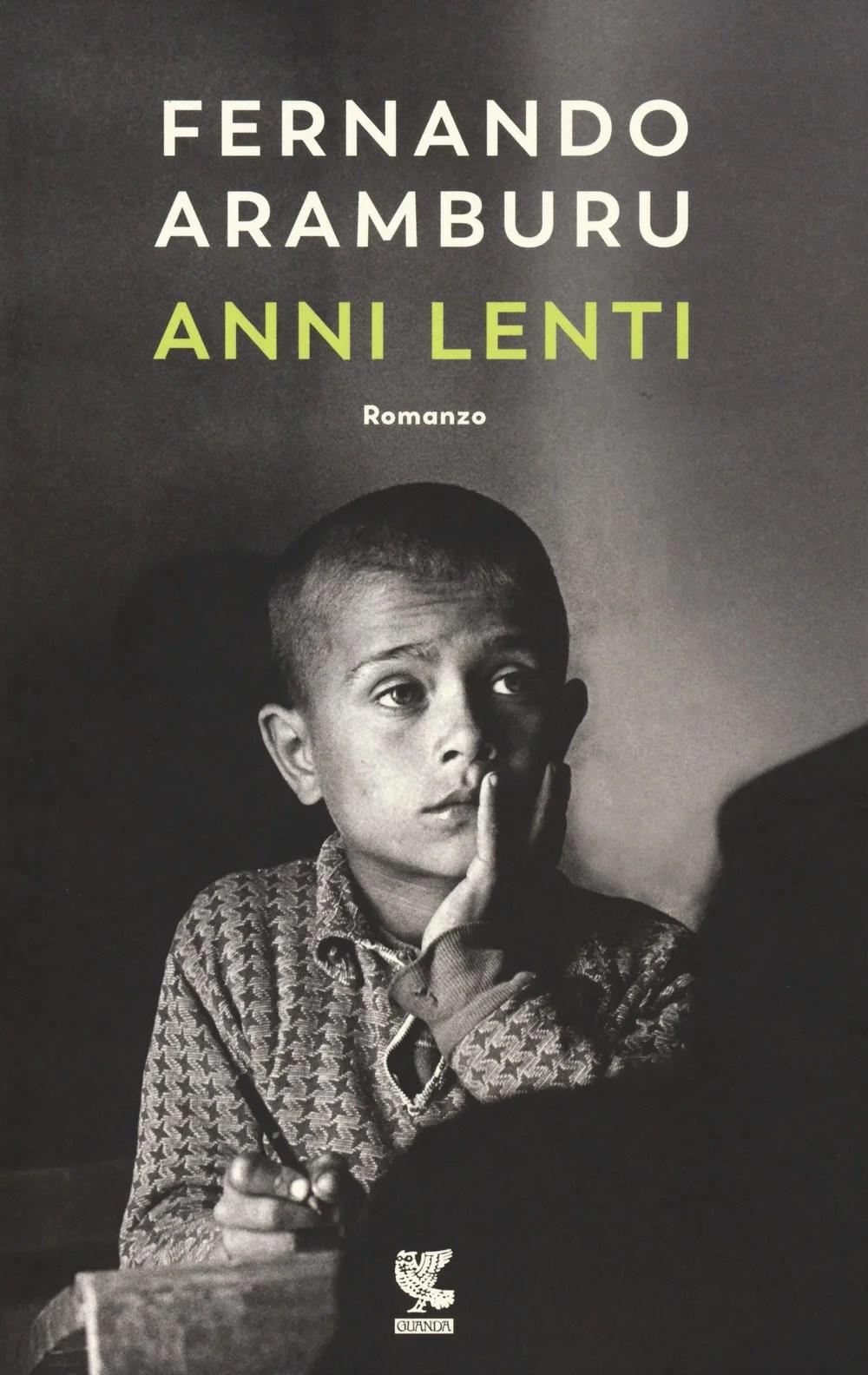 Recensione di Anni Lenti – Fernando Aramburu