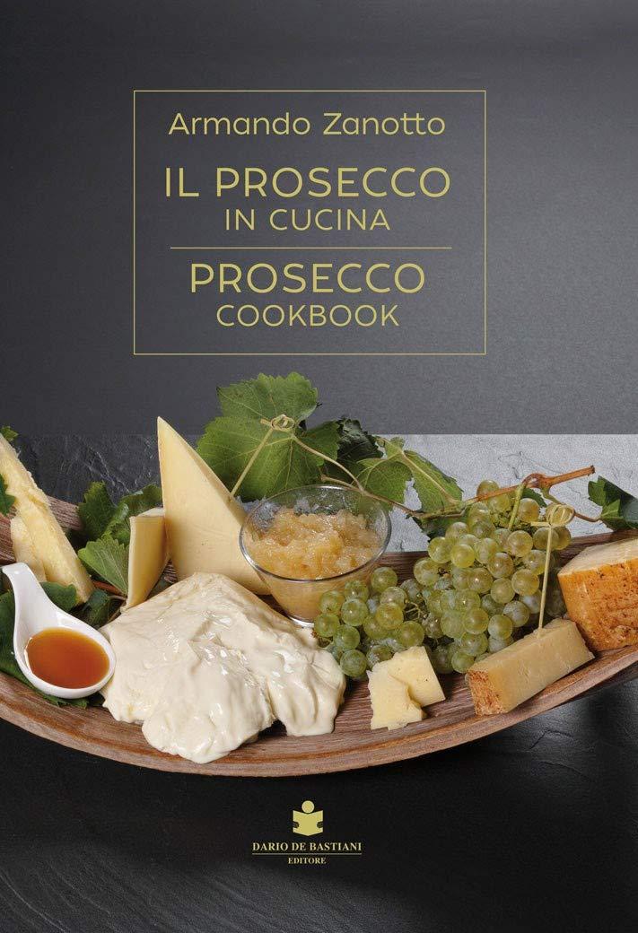 Recensione di Il Prosecco In Cucina – Armando Zanotto