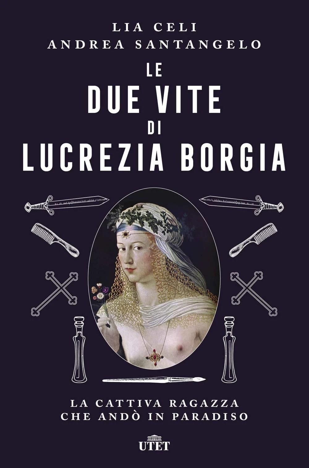 Recensione di Le Due Vite Di Lucrezia Borgia – L. Celi-A. Santangelo
