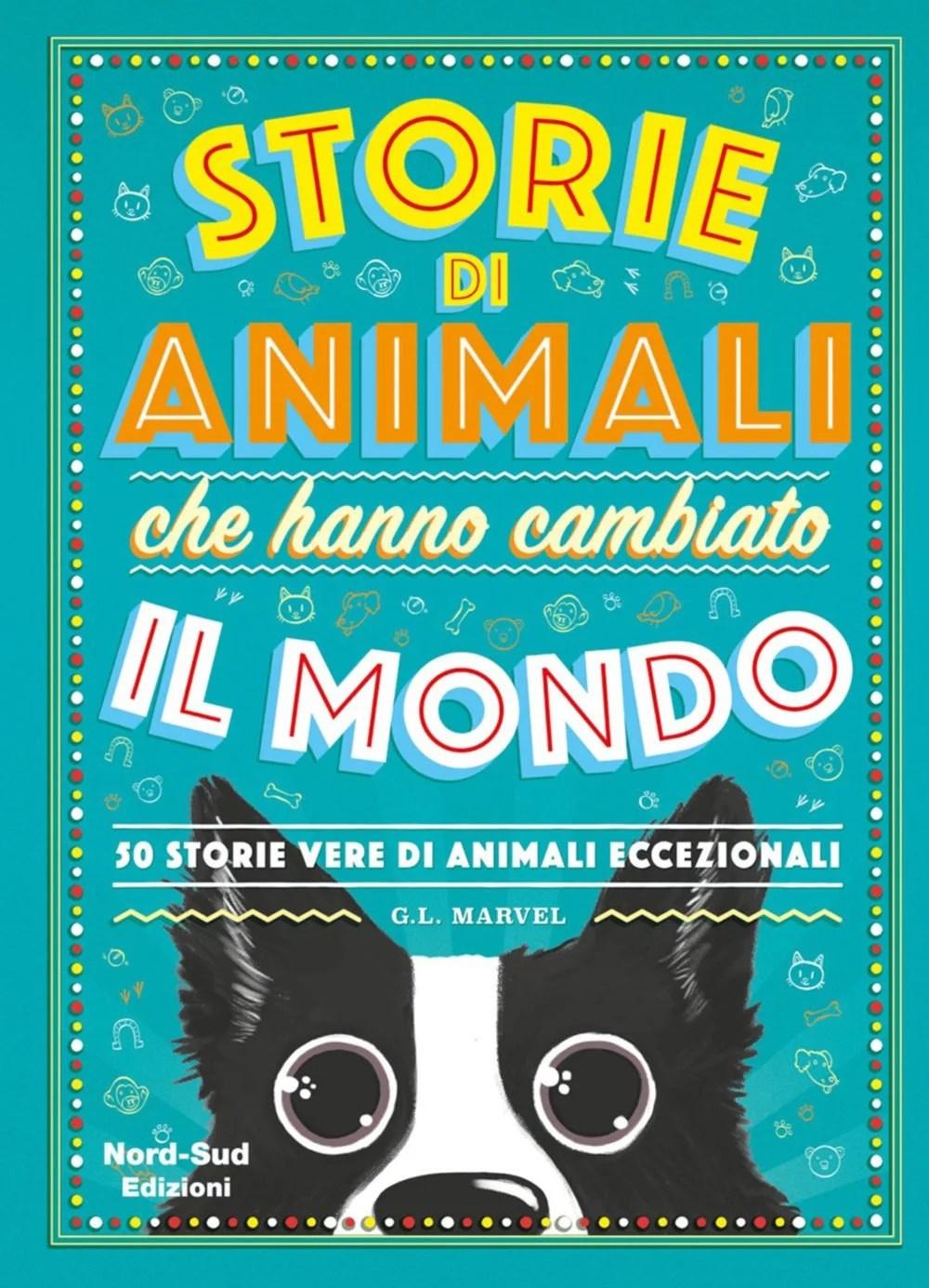 Recensione di Storie di Animali Che Hanno Cambiato Il Mondo – G.L.Marvel