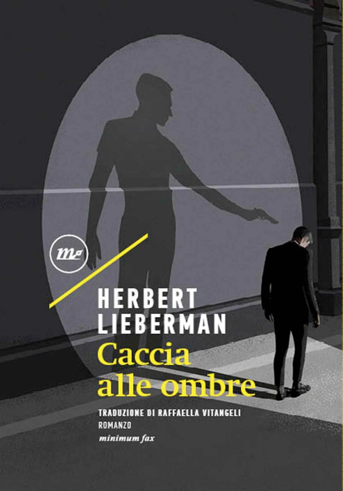 Recensione di Caccia Alle Ombre – Herbert Lieberman