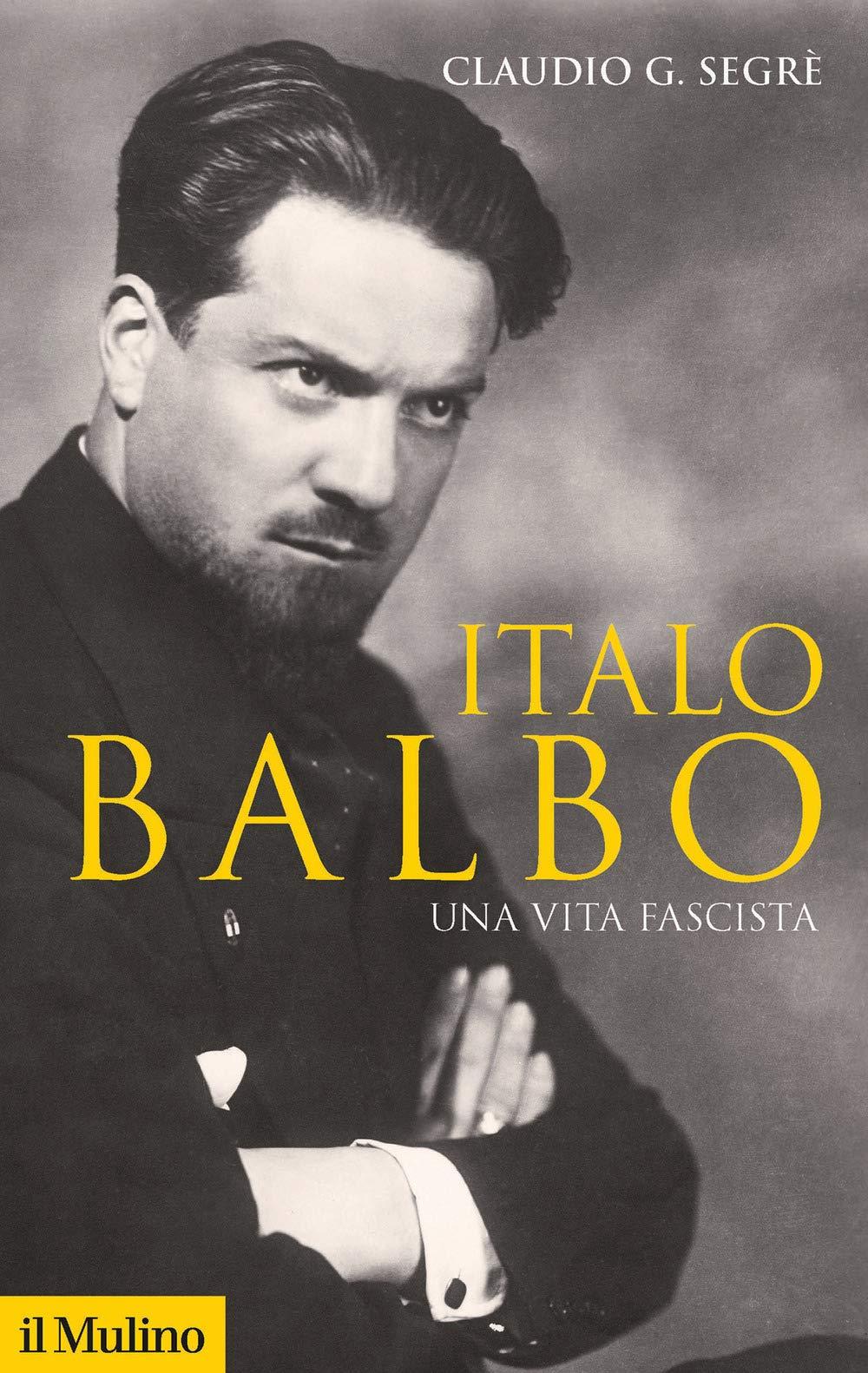 Recensione di Italo Balbo – Claudio G. Segrè