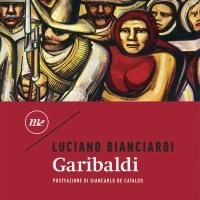Recensione di Garibaldi - Luciano Bianciardi