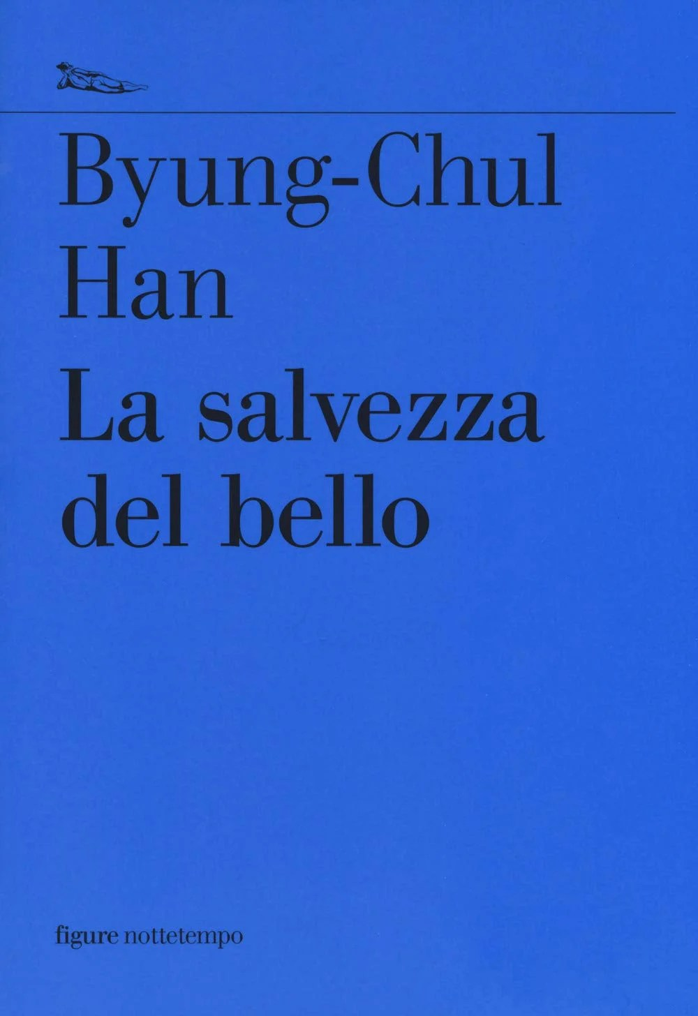Recensione di La Salvezza Del Bello – Byung-Chul Han