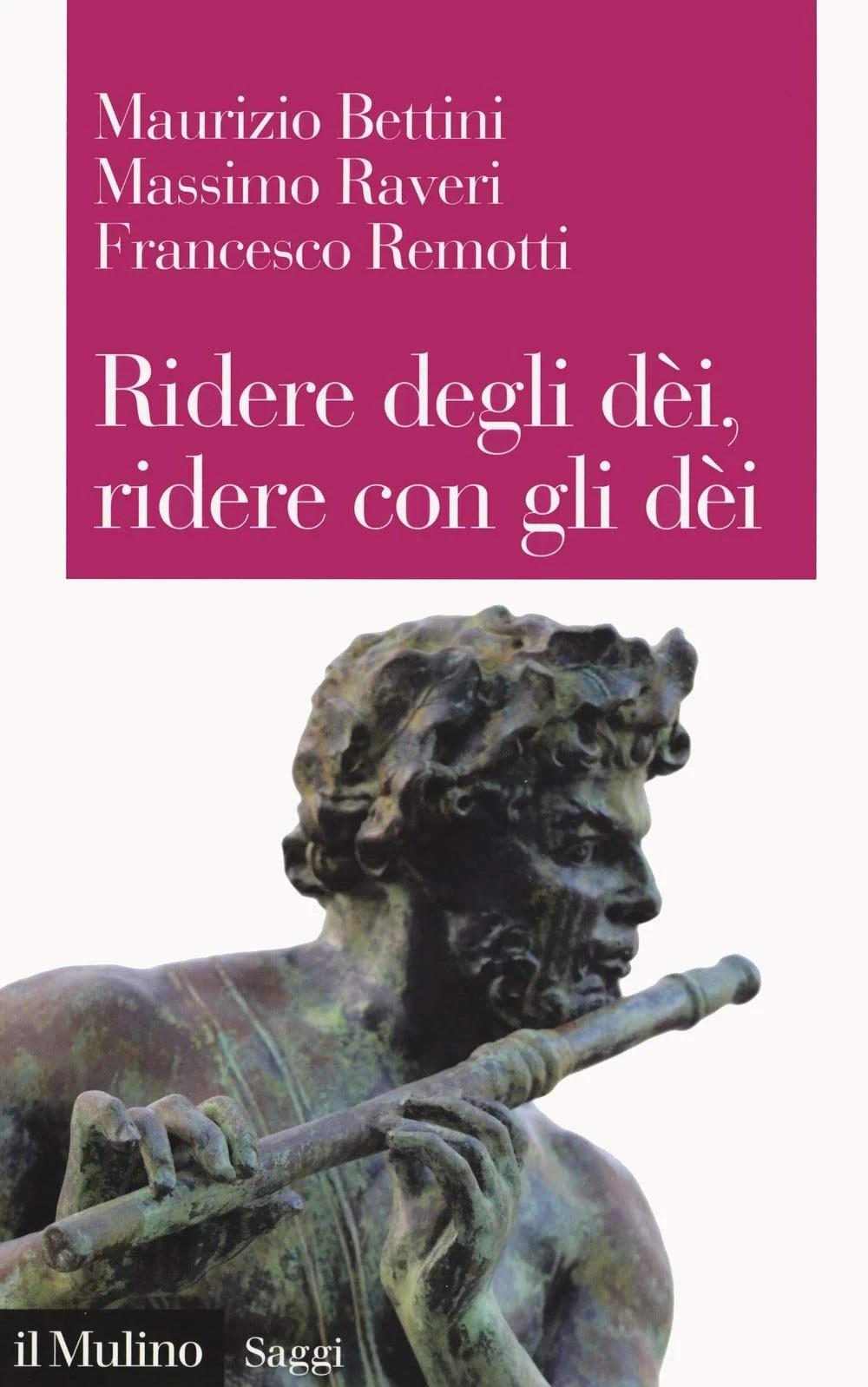 Ridere Degli Dèi, Ridere Con Gli Dèi – M. Bettini, M. Raveri, F. Remotti