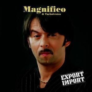 Roberto Magnifico & Turbolentza - Export / Import