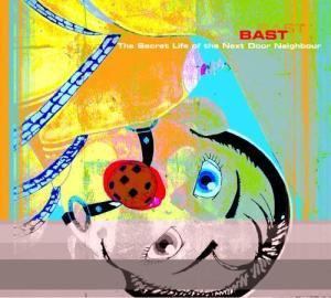 Bast - The Secret Life Of The Nextdoor Neighbour