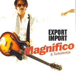 Magnifico & Turbolentza - Export / Import [2005]