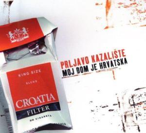 Prljavo kazalište - Moj dom je Hrvatska
