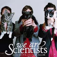 We Are Scientists – With Love and Squalor