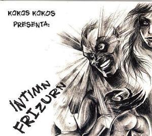 Intimn  Frizurn - Kokos Kokos Presenta
